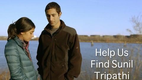 Help Us Find Sunil Tripathi