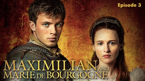 Maximilian and Marie de Bourgogne: Episode 3