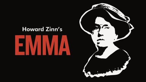 Howard Zinn's Emma - A Play About Anarchist Emma Goldman