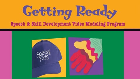 Preview image of Special Kids Learning Series – Speech & Skill Development. Getting Ready