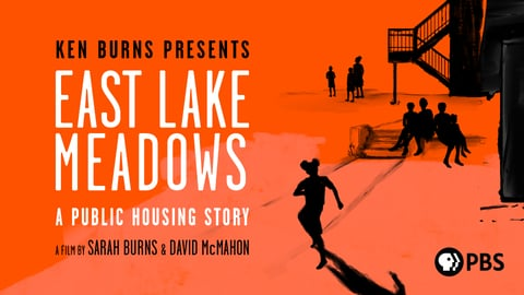 East Lake Meadows: A Public Housing Story