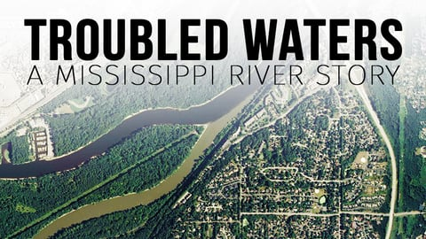 Troubled Waters - A Mississippi River Story
