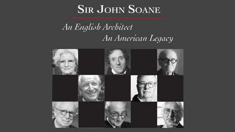 Sir John Soane: An English Architect, An American Legacy