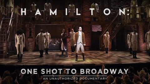 Hamilton: One Shot to Broadway