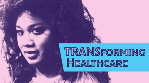 TRANSforming Healthcare: Transgender Cultural Competency for Medical Providers
