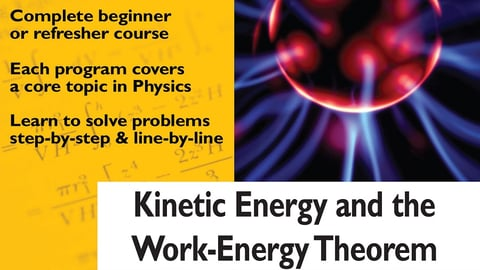 Preview image of Physics Tutor Series: Learning By Example. Kinetic Energy and Work-Energy orem