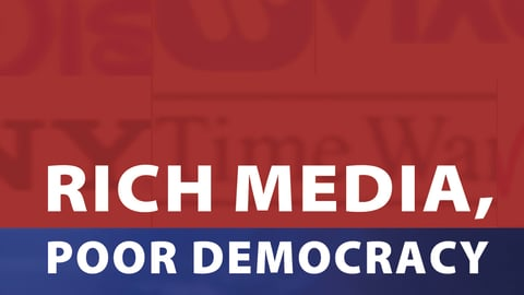 Rich Media, Poor Democracy - How Journalism is Compromised by Corporations