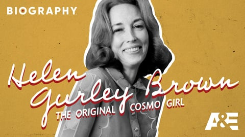 Helen Gurley Brown: The Original Cosmo Girl