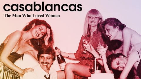 Casablancas: The Man Who Loved Women cover image