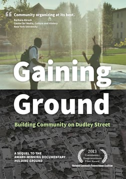 Gaining Ground - Building Community on Dudley Street