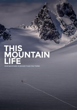 This Mountain Life - A Journey Through the Coast Mountains of British Columbia