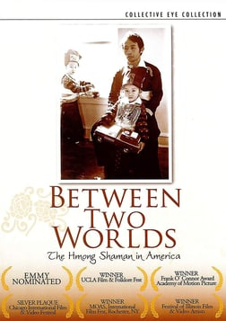 Between Two Worlds - The Hmong Shaman