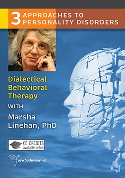 Dialectical Behavior Therapy - With Marsha Linehan