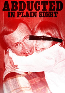 Abducted in Plain Sight - The Kidnapping of Jan Broberg