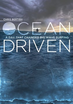 Ocean Driven - Chris Bertish's Big Wave Surfing Odyssey