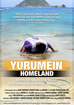Yurumein (Homeland) - The Caribs / Garifuna of St. Vincent in the Caribbean