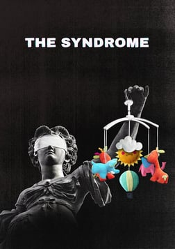 """The Syndrome - Investigating """"Shaken Baby Syndrome"""""""