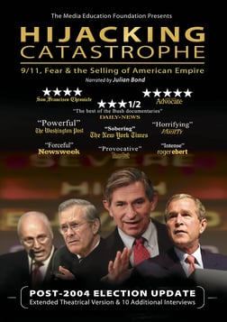 Hijacking Catastrophe - 9/11, Fear & the Selling of the American Empire