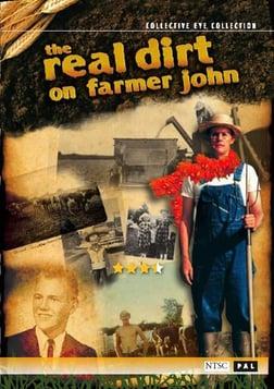 The Real Dirt on Farmer John - A Maverick Midwestern farmer