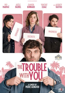 The Trouble with You - En liberté!