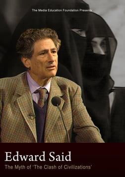 Edward Said - The Myth of the 'Clash of Civilizations'