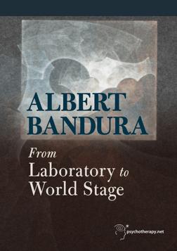 Albert Bandura - From Laboratory to World Stage