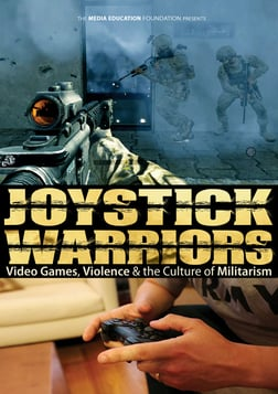 Joystick Warriors - Video Games, Violence & the Culture of Militarism