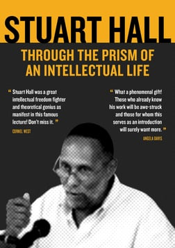 Stuart Hall: Through the Prism of an Intellectual Life