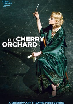The Cherry Orchard - From the Moscow Art Theatre