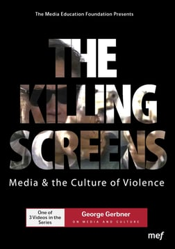 The Killing Screens - Media & the Culture of Violence