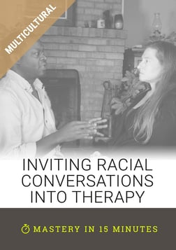 Inviting Racial Conversations into Therapy