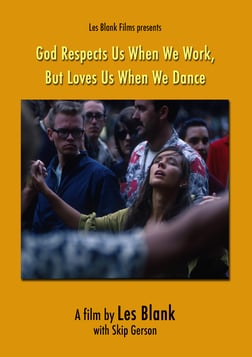 God Respects Us When We Work But Loves Us When We Dance