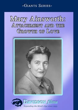 Mary Ainsworth - Attachment and the Growth of Love