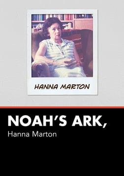 Noah's Ark, Hanna Marton