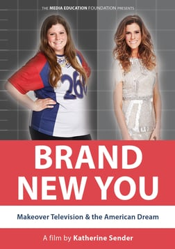 Brand New You - Makeover Television and the American Dream