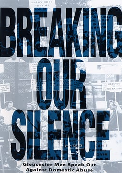 Breaking Our Silence - Gloucester Men Speak Out Against Domestic Abuse