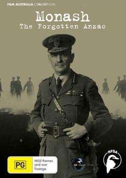 Monash - The Forgotten Anzac - An Australian World War I General