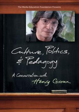 Giroux: Culture, Politics & Pedagogy