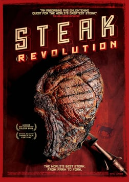 Steak (R)evolution - The World's Best Steak: From Farm to Fork