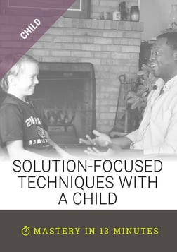 Solution-Focused Techniques with a Child