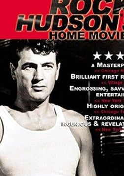 Rock Hudson's Home Movies - The Life and Career of Actor Rock Hudson