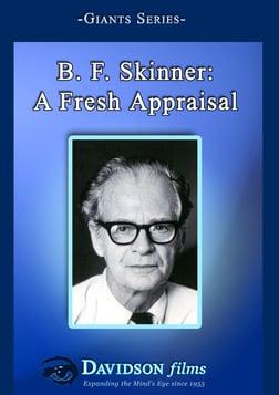 B.F. Skinner - A Fresh Appraisal
