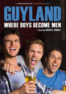 Guyland - Where Boys Become Men