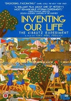 Inventing Our Life - The Kibbutz Experiment
