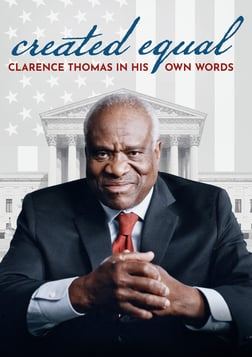 Created Equal - Clarence Thomas in His Own Words