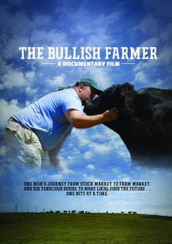 The Bullish Farmer - One Man's Journey from the Stock Market to the Farmer's Market