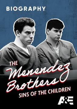 The Menendez Brothers: Sins of the Children