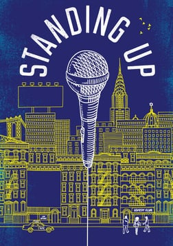 Standing Up - Three Aspiring Comedians Struggle to Succeed in New York