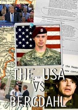 The USA vs. Bergdahl