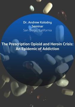 National Prescription Drug Abuse & Heroin Summit - Andrew Kolodny Seminar